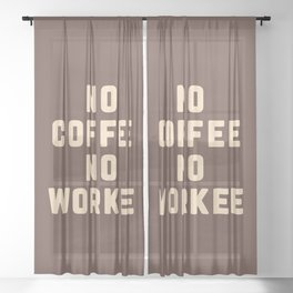 No Coffee No Workee Funny Quote Sheer Curtain