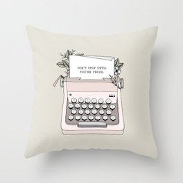 Don't Stop Throw Pillow