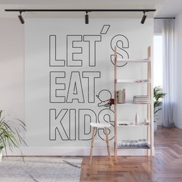 Lets Eat Kids Commas Saves Lives Wall Mural