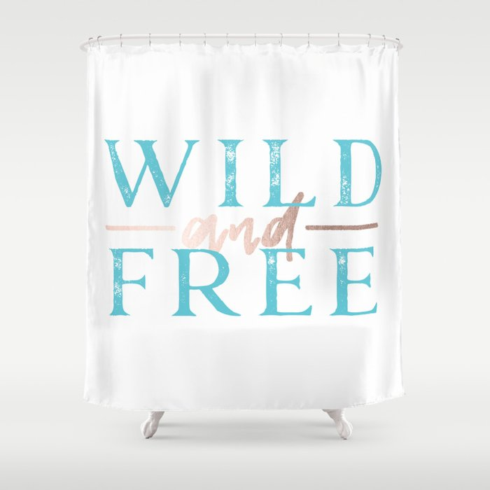 Wild And Free Turquoise Rose Gold Shower Curtain