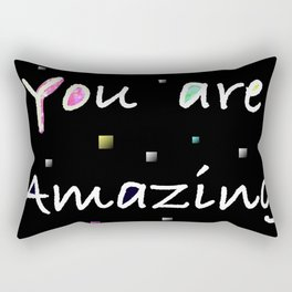 You are amazing positive quote Rectangular Pillow
