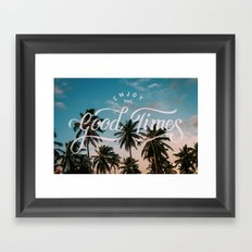 Enjoy the good times Framed Art Print