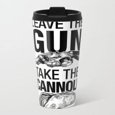 Leave the Gun Take the Cannoli Metal Travel Mug