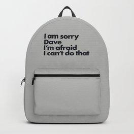 I am sorry Dave Backpack