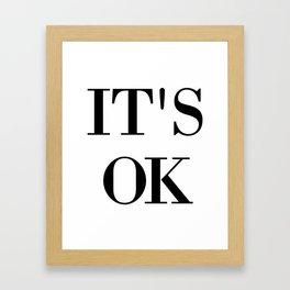 ITS OK Framed Art Print