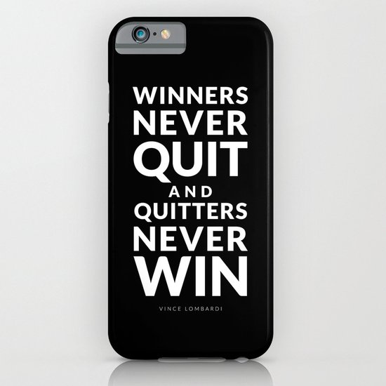 Winners Never Quit - Vince Lombardi quote iPhone & iPod Case
