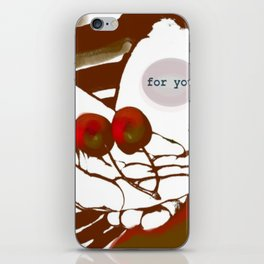 For You... iPhone Skin