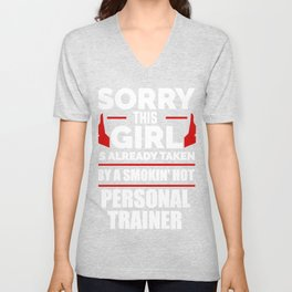 Sorry Girl Already taken by hot Personal Trainer Unisex V-Neck