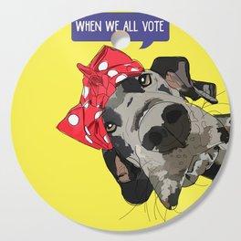 Political Pups - When We All Vote Great Dane Cutting Board