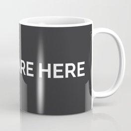 YOU ARE HERE  [Gotham] Coffee Mug