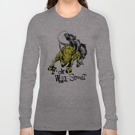 F*ck Wall Street Long Sleeve T-shirt