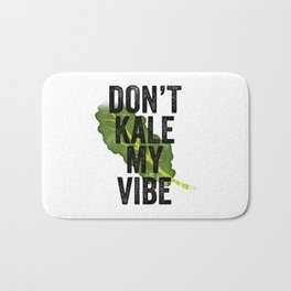 Don't Kale My Vibe Bath Mat