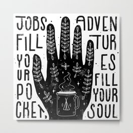 Jobs vs Adventures Metal Print