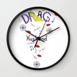 Drag Husband Wall Clock