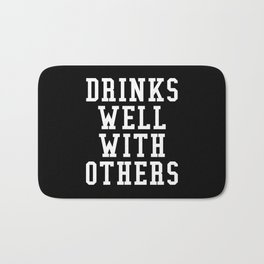 Drinks Well With Others (Black & White) Bath Mat