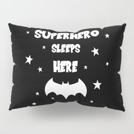 Superhero Sleeps Here (Black) Pillow Sham