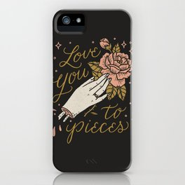 Love You to Pieces iPhone Case
