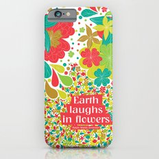 Earth laughs in flowers Slim Case iPhone 6s