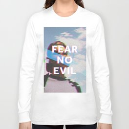 Fear No Evil  Long Sleeve T-shirt