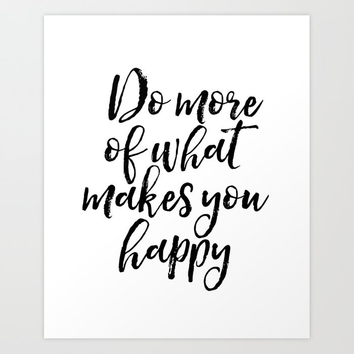 do more of what makes you happy happy quote typography print motivational quote art print by. Black Bedroom Furniture Sets. Home Design Ideas