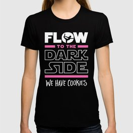 Flow To The Dark Side We Have Cookies T-shirt