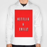 netflix Hoodies featuring Netflix & chill? by queensveinsen