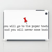 paper towns iPad Cases featuring Paper Towns by annika