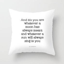 And It's You - I Carry Your Heart With Me - EE Cummings Throw Pillow
