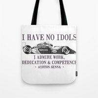 senna Tote Bags featuring I Have No Idols - Senna Quote by One Curious Chip