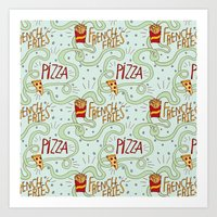 fries Art Prints featuring PIZZA & FRIES by Josh LaFayette