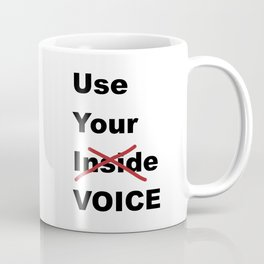 Use Your Voice Coffee Mug