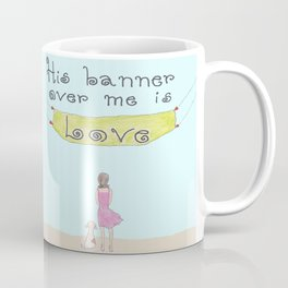 His Banner Over Me is Love Coffee Mug
