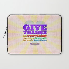 Give Thanks in Everything! Laptop Sleeve