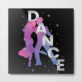 Dance Dancing Party Sport Music Dancer Gift Idea Metal Print