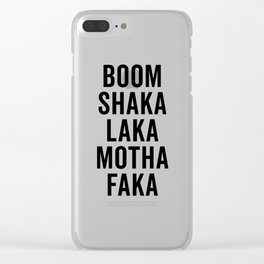 Boom Shaka Laka Funny Quote Clear iPhone Case