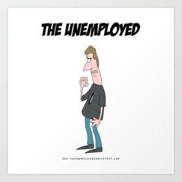 The Unemployed - Sam Art Print