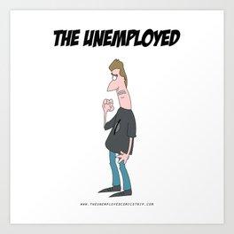 The Unemployed - Sam Art Print
