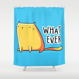 Whatever Cat Shower Curtain