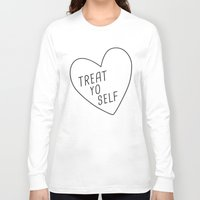 treat yo self Long Sleeve T-shirts featuring Treat Yo Self by Evelyne van den Broek