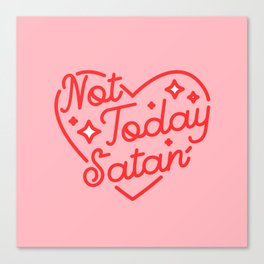 not today satan II Canvas Print