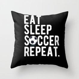 Eating Sleep Soccer Repeat Life Throw Pillow