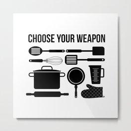 Choose Your Weapon - Baker Metal Print