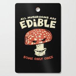 Mushroom Hunter T-Shirt fungi vegan Cutting Board
