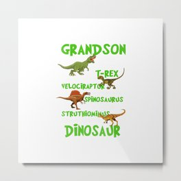 Grandson You Are,As Strong As T-rex As Smart As Velociraptor T-Shirt Metal Print