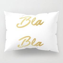 Bla Bla Bla Pillow Sham
