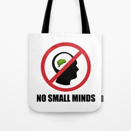 No Small Minds Tote Bag