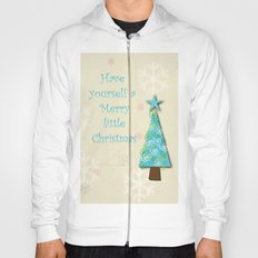 Have yourself a merry little Christmas Hoody