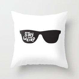 Stay Weird glasses Throw Pillow