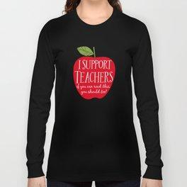 I Support Teachers (apple) Long Sleeve T-shirt