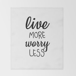 Live More Worry Less Throw Blanket